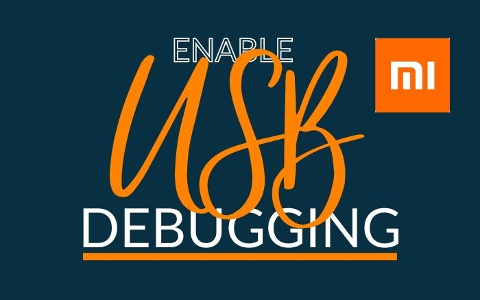 Easy Way to Enable USB debugging of Xiaomi/Redmi/POCO Smartphones