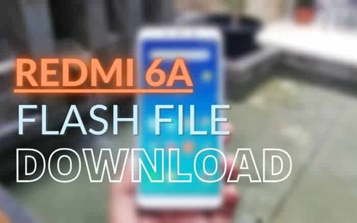 Download Redmi 6A Firmware Flash File Fastboot and Recovery ROM